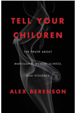 """снимка, The new book of Alex Berenson""""Tell Your Children: The Truth about Marijuana, Mental Illness, and Violence"""""""