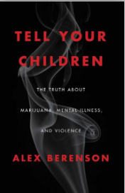 """снимка, Новата книга на Алекс Беренсън""""Кажете на децата си истината за марихуаната, менталната болест и агресията"""""""